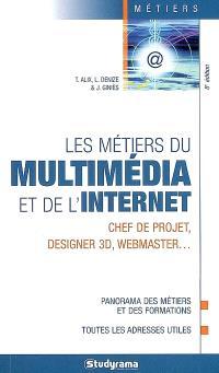 Les métiers du multimédia et de l'Internet : chef de projet, designer 3D, webmaster...