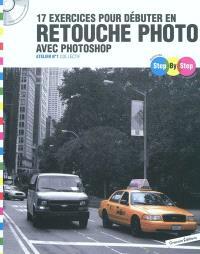 17 exercices pour débuter en retouche photo avec Photoshop : atelier n°1