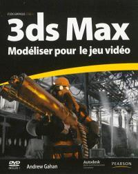 3ds Max : modéliser pour le jeu vidéo : techniques professionnelles de modélisation de personnages, de véhicules et de décors