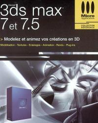 3ds max 7 et 7.5 : modelez et animez vos créations en 3D