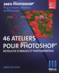 46 ateliers pour Adobe Photoshop : retouche d'images et photomontage