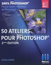 50 ateliers pour débuter avec Photoshop