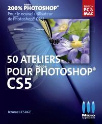 50 ateliers pour Photoshop CS5
