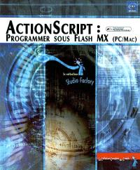 ActionScript : programmer sous Flash MX (PC-Mac)