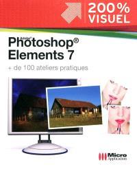 Adobe Photoshop Elements 7 : plus de 100 ateliers pratiques