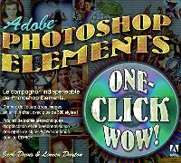 Adobe Photoshop Elements One-Click Wow !