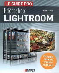 Adobe photoshop Lightroom : le guide pro