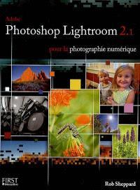 Adobe Photoshop Lightroom 2 pour la photographie numérique