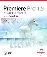 Adobe Premier Pro 1.5 : studio technique : atelier de montage