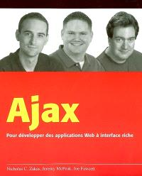Ajax : pour développer des applications Web à interface riche