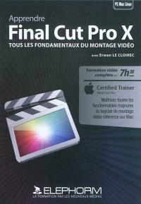 Apprendre Final Cut Pro X : tous les fondementaux du montage vidéo