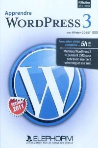 Apprendre WordPress 3 : formation vidéo complète en 5h30 : maîtrisez WordPress 3 le puissant CMS pour concevoir votre blog et site Web
