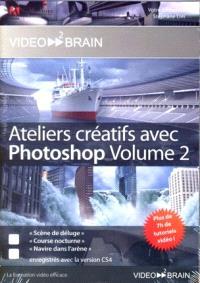 Ateliers créatifs avec Photoshop. Volume 2