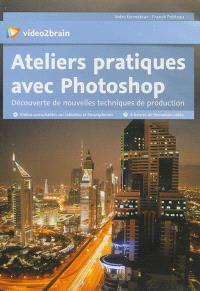 Ateliers pratiques Photoshop : découverte de nouvelles techniques de production
