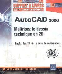AutoCAD 2006 : maîtrisez le dessin technique en 2D