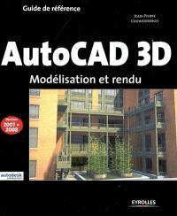 AutoCAD 3D : modélisation et rendu : versions 2007 et 2008