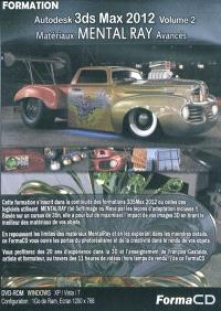 Autodesk 3DS Max 2012. Volume 2, Matériaux Mental Ray avancés
