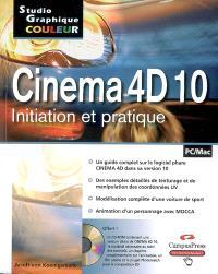 Cinema 4D 10 : initiation et pratique : PC-Mac