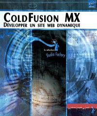 ColdFusion MX : développer un site Web dynamique