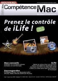 Compétence Mac. n° 3, Prenez le contrôle de iLife !