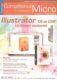 Compétence Micro-Initiation. n° 48, Illustrator CS et CS2 : le dessin vectoriel