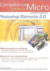 Compétence Micro-Initiation. n° 36, Photoshop Elements 2.0 : la retouche de vos photos
