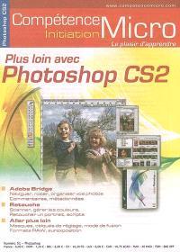 Compétence Micro-Initiation. n° 51, Plus loin avec Photoshop CS2