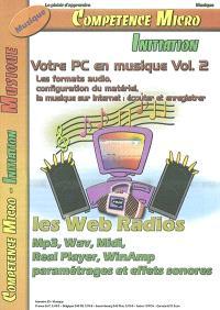 Compétence Micro-Initiation. n° 25, Votre PC en musique, vol. 2 : les formats audio, configuration du matériel, la musique sur Internet : écouter et enregistrer
