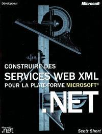 Construire des services Web XML pour la plate-forme Microsoft.Net
