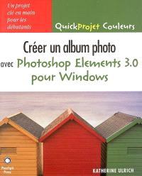 Créer un album photo avec Photoshop Elements 3.0 pour Windows