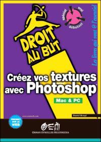 Créez vos textures avec Photoshop : Mac et PC