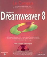 Dreamweaver 8 : développez des sites Web dynamiques efficaces et attractifs, exploitez le potentiel des CSS, les feuilles de styles en cascade, pour la présentation de vos pages