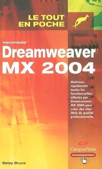 Dreamweaver MX 2004 : maîtrisez rapidement toutes les fonctionnalités offertes par Dreamweaver MX 2004 pour créer des sites Web de qualité professionnelle