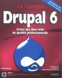 Drupal 6 : créez des sites Web de qualité professionnelle