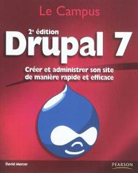 Drupal 7 : créer et administrer son site de manière rapide et efficace