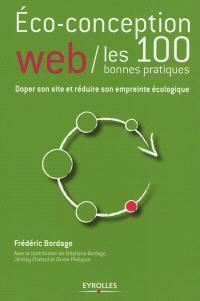 Ecoconception Web : les 100 bonnes pratiques : doper son site et réduire son empreinte écologique