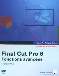 Final Cut Pro 6 : fonctions avancées : ouvrage d'auto-formation Apple