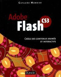 Flash CS3 : créez des contenus animés et interactifs