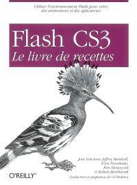 Flash CS3 : le livre de recettes