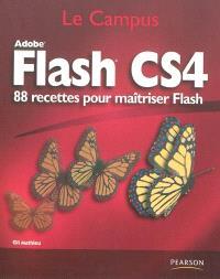 Flash CS4 : 88 recettes pour maîtriser Flash