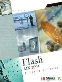 Flash MX 2004 à toute vitesse : un guide tout en couleurs