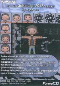 Formation Autodesk Softimage 2012. Volume 3, Rig et animation