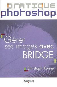 Gérer ses images avec Bridge