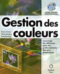Gestion des couleurs : l'ouvrage de référence pour les professionnels des arts graphiques