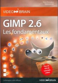 Gimp 2.6 : les fondamentaux