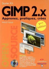Gimp 2.X : apprenez, pratiquez, créez