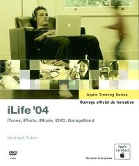 iLife '04 : ouvrage d'auto-formation Apple : iTunes, iPhoto, iMovie, iDVD, GarageBand