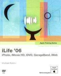 iLife '06 : ouvrage d'autoformation Apple : iPhoto, iMovie HD, iDVD, GarageBand, iWeb