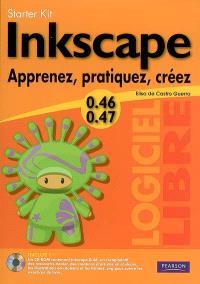 Inkscape 0.46-0.47 : apprenez, pratiquez, créez
