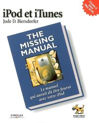 iPod et iTunes : the missing manual